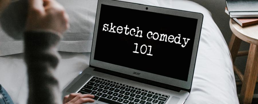 sketch comedy 101