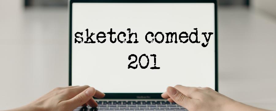 sketch comedy 201